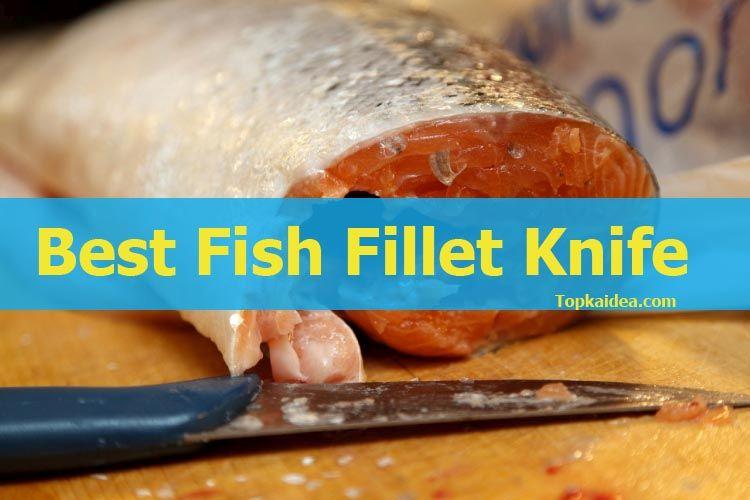 Best Fish Fillet Knife for Kitchen